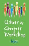 Ushers & Greeters Workshop, HIM